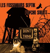 FOSSOYEURS SEPTIK + PSYCHOSQUATT - DON'T THINK